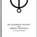 Die alchimische Hochzeit des Christian Rosenkreuz 1