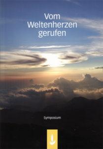 Symposium: Vom Weltenherzen gerufen