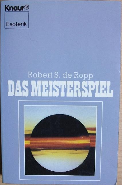 Das Meisterspiel (Robert de Ropp)