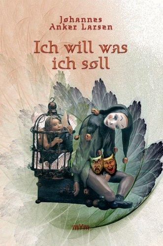 Johannes Anker Larsen: Ich will was ich soll (Buchcover)