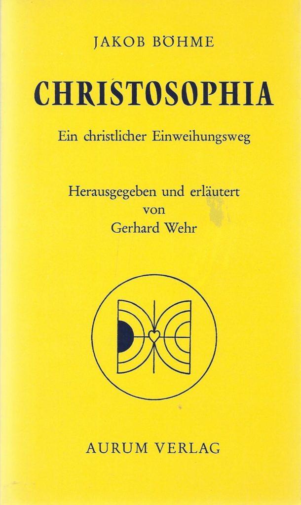 Jakob Böhme: Christosophia - Ein christlicher Einweihungsweg
